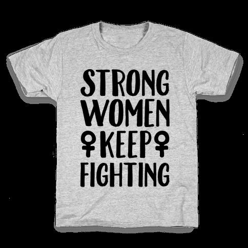 Strong Women Keep Fighting Kids T-Shirt
