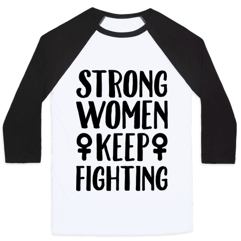 Strong Women Keep Fighting Baseball Tee