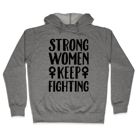 Strong Women Keep Fighting Hooded Sweatshirt