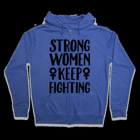 Strong Women Keep Fighting Zip Hoodie