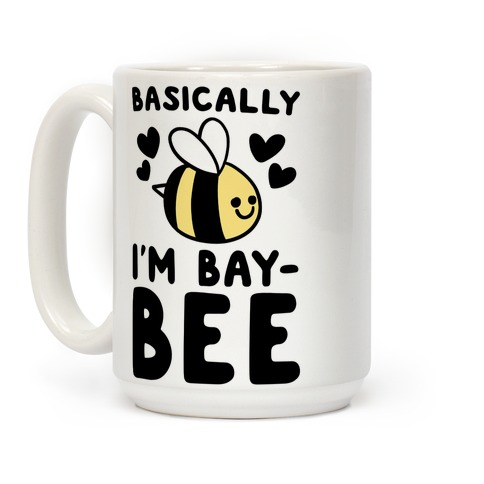 Basically I'm Bay-bee Coffee Mug