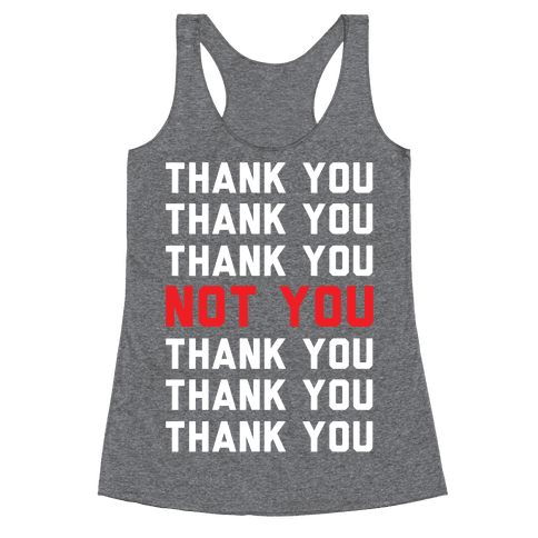 Thank You Not You Racerback Tank Top