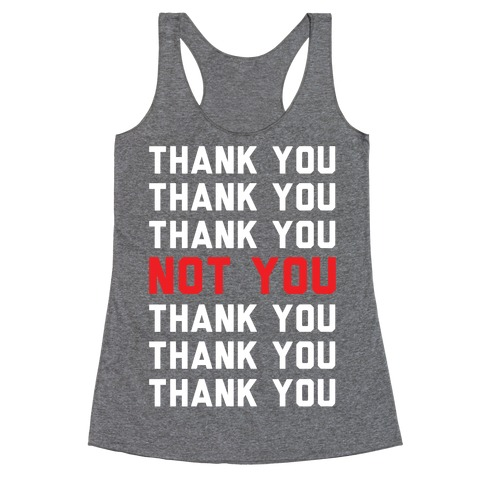 Thank You Not You Racerback Tank Top