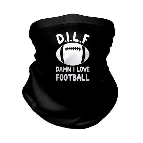 D.I.L.F. Damn I Love Football Neck Gaiter