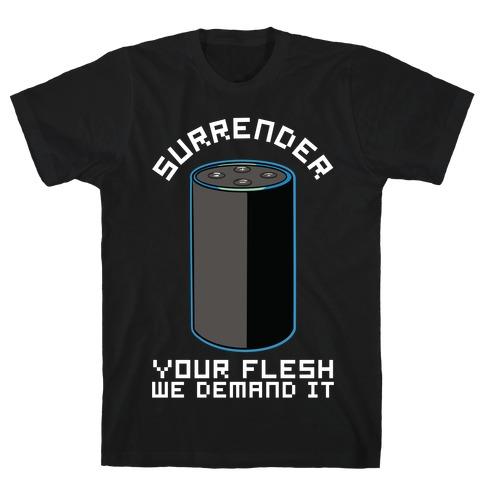 Surrender Your Flesh We Demand It Alexa T-Shirt