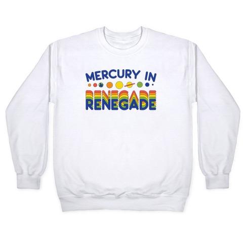 Mercury In Renegade Renegade Renegade Pullover