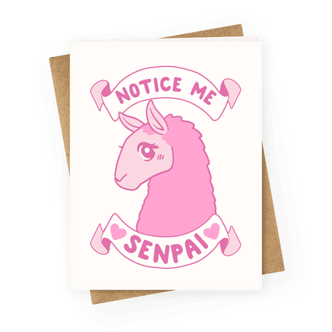 Notice Me, Senpai  Greeting Card