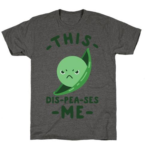 This Dis-Pea-ses Me T-Shirt