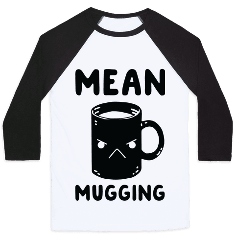 Mean mugging Baseball Tee