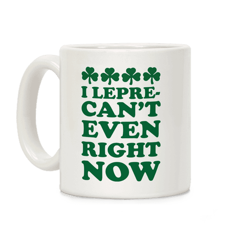 I Lepre-can't Even Right Now Coffee Mug
