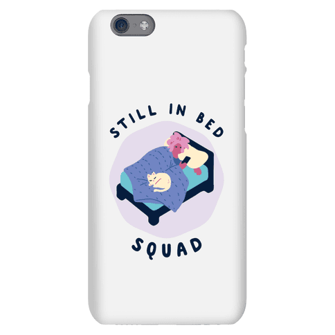 Still In Bed Squad Phone Case