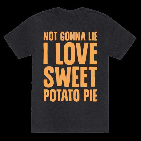 Not Gonna Lie I Love Sweet Potato Pie White Print