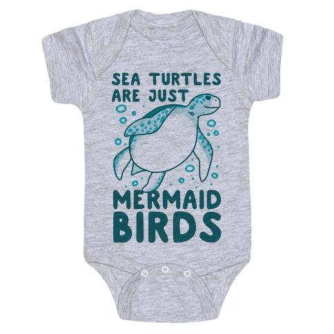 Sea Turtles are Just Mermaid Birds Baby Onesy
