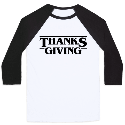 Thanksgiving Stranger Things Parody Baseball Tee
