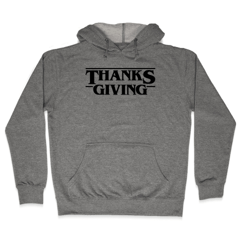 Thanksgiving Stranger Things Parody Hooded Sweatshirt