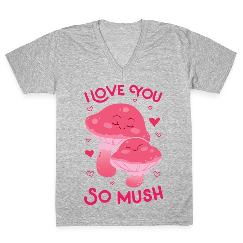 I Love You So Mush V-Neck Tee Shirt