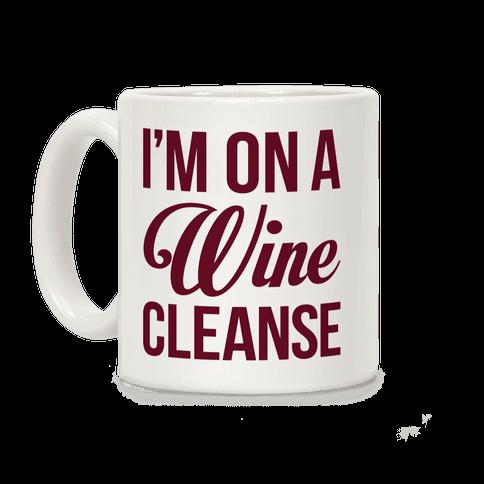 I'm On a Wine Cleanse Coffee Mug