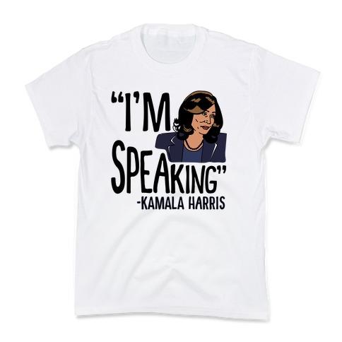 I'm Speaking Kamala Harris Kids T-Shirt