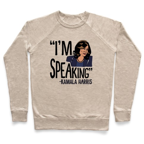 I'm Speaking Kamala Harris Pullover