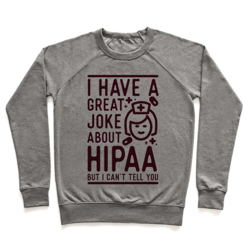 I Have A Great Joke About Hipaa Pullover