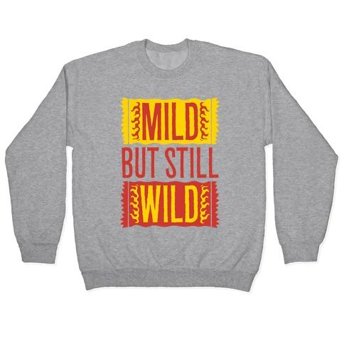 Mild But Still Wild Pullover