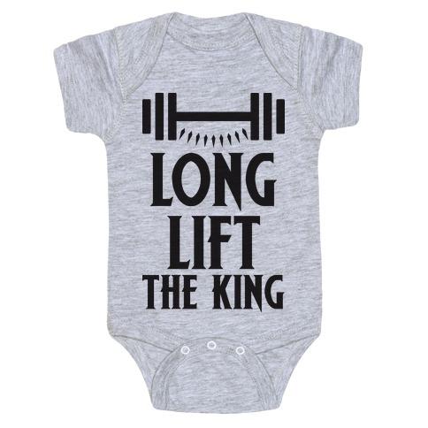 Long Lift The King Baby Onesy