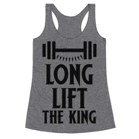 Long Lift The King Racerback Tank Top