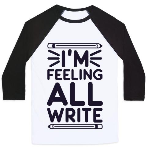 I'm Feeling All Write Baseball Tee