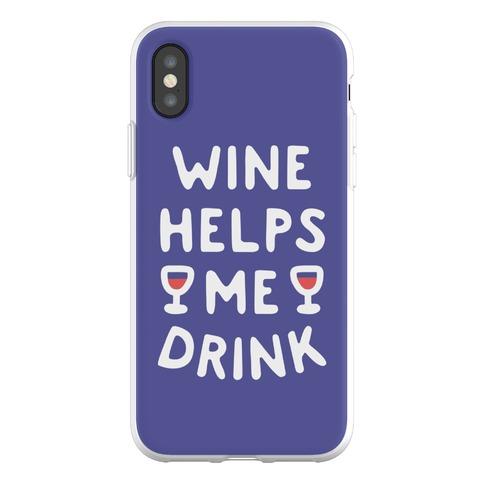 Wine Helps Me Drink Phone Flexi-Case