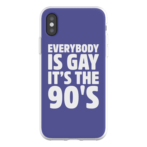 Everybody Is Gay It's The 90's Phone Flexi-Case