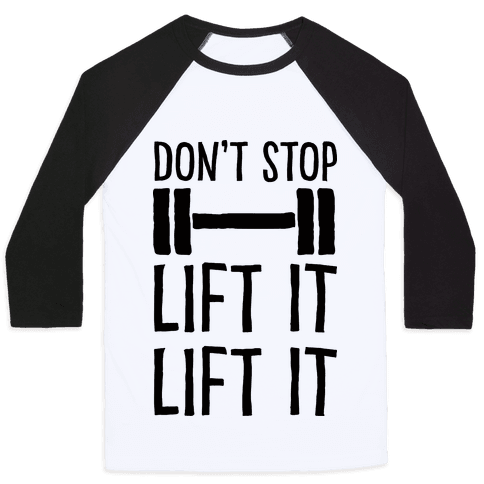 Can't Stop Lift It Lift It Baseball Tee