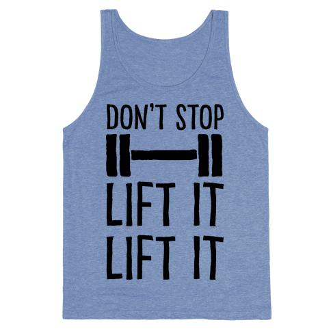 Can't Stop Lift It Lift It Tank Top