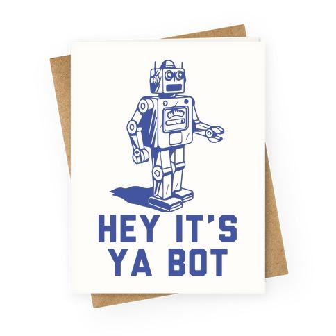 Hey It's Ya Bot Greeting Card