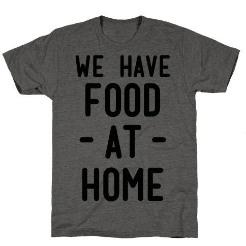 We Have Food at Home