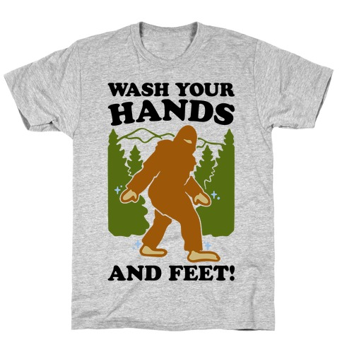 Wash Your Hands and Feet Bigfoot Parody T-Shirt