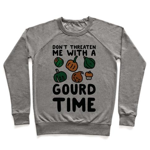 Don't Threaten Me With a Gourd Time Pullover