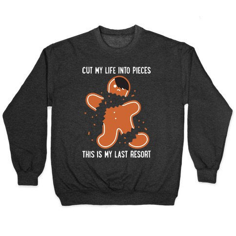 Cut My Life Into Pieces Gingerbread Pullover