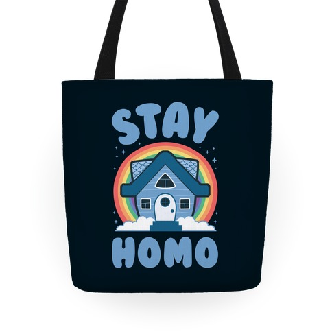 Stay Homo Tote