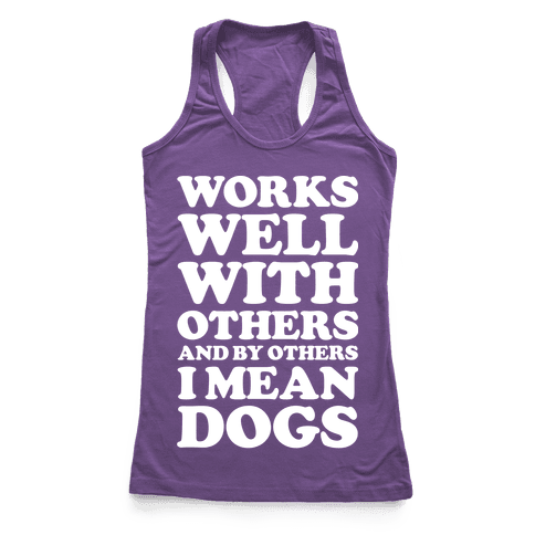 By Others I Mean Dogs White Racerback Tank Top