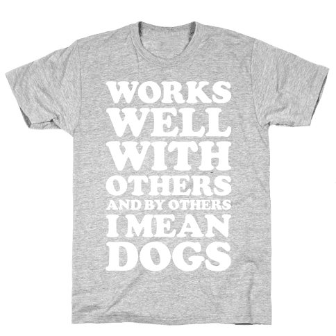 By Others I Mean Dogs White Mens T-Shirt