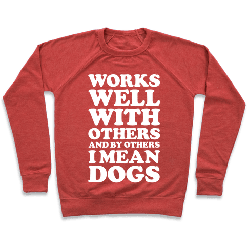 By Others I Mean Dogs White Pullover