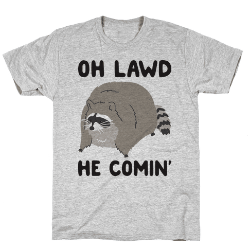 Oh Lawd He Comin' Raccoon Mens/Unisex T-Shirt
