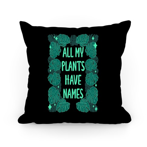 All My Plants Have Names Pillow