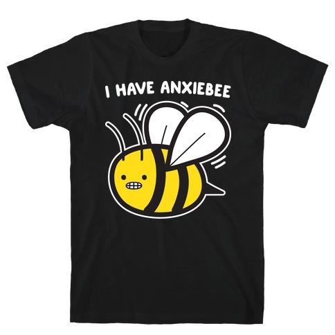 I Have Anxiebee Bee T-Shirt