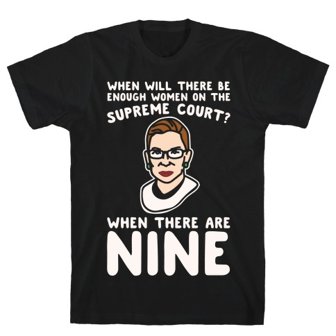 Nine Women On Supreme Court Justice White Print Mens T-Shirt