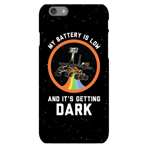 My Battery Is Low And It's Getting Dark (Mars Rover Oppy) Phone Case
