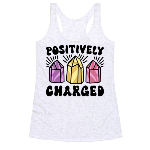 Positively Charged Crystals Racerback Tank Top