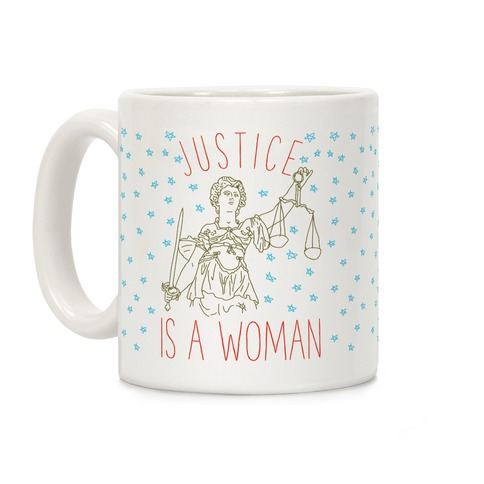 Justice is a Woman Coffee Mug