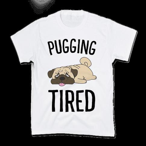 Pugging Tired Kids T-Shirt