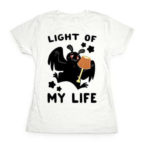 Light of my Life - Mothman and Lamp Womens T-Shirt